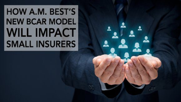 How A M Best S New Bcar Model Will Impact Small Insurers